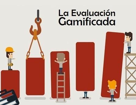 La Evaluación Gamificada | Grupo Educación y Empresa | Gestión TAC | Scoop.it
