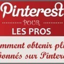 Comment obtenir plus d'abonnés sur Pinterest ? ... | Social media | Scoop.it