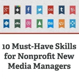 10 Must-Have Skills for Nonprofit New Media Managers | social media | Scoop.it