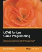 LÖVE for Lua Game Programming - PDF Free Download - Fox eBook | Books | Scoop.it