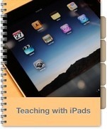Teaching with iPads | Learn and teach with iPads | Scoop.it