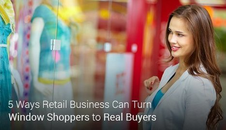 5 Ways Retail Business Can Turn Window Shoppers to Real Buyers | Social Media, Contents, Marketing and More | Scoop.it