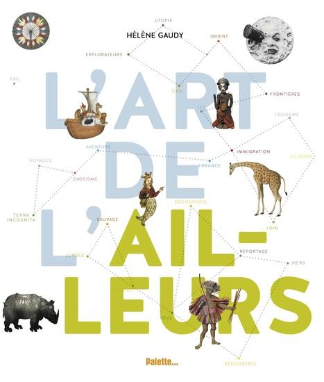 L'art de l'ailleurs | Lectures passerelle collège-lycée : fiction et documentaire | Scoop.it