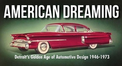 Lawrence Technological University | American Dreaming. Detroit's Golden Age of Automotive Design 1946-1973 | design exhibitions | Scoop.it