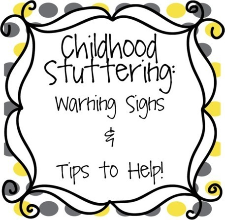 Childhood Stuttering: Information, Warning Signs, and Tips for Parents | Speech-Language Pathology | Scoop.it