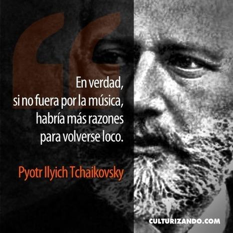 Cápsula Cultural: ¿Quién fue Piotr Ilich Chaikovski? (+Foto frase)   nancyperave   Scoop.it