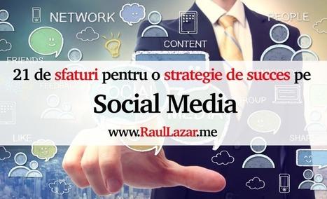21 de sfaturi pentru o strategie de succes pe Social Media | Social Media Corner | Scoop.it