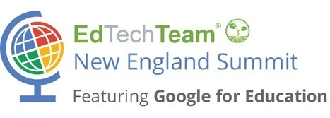 pre - 2015-03-14 EdTechTeam New England Summit featuring Google for Education | edtech | Scoop.it