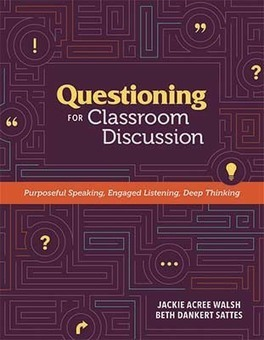 ASCD Book: Questioning for Classroom Discussion: Purposeful Speaking, Engaged Listening, Deep Thinking | Creating a PLN | Scoop.it