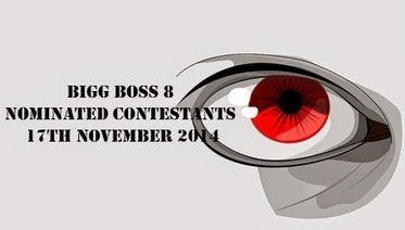 Bigg Boss 8 Nominated Contestants of 9th Week 17th November 2014 - TV Duniya | Complete Entertainment Package Reality TV Shows, Gossips About Bollywood Celebrity, TV, Bigg Boss Reality Shows, Daily Soaps www.tv-duniya.blogspot.com | Scoop.it