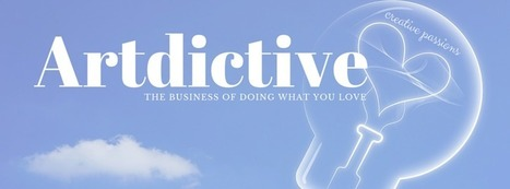 Artdictive Habits - The Business of Doing What You Love | Artdictive Habits : Sustainable Lifestyle | Scoop.it