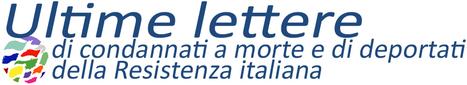 Ultime lettere di condannati a morte e di deportati della Resistenza italiana | Généal'italie | Scoop.it