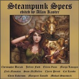 TOC: 'Steampunk Specs' Edited by Allan Kaster - SF Signal - SF Signal | SFFWRTCHT | Scoop.it