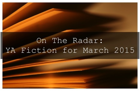 On The Radar: 13 Books for March | YAFic | Scoop.it