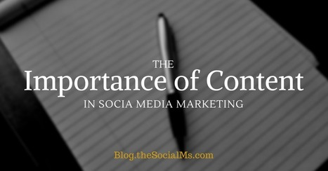 The Importance of Content in Social Media Marketing | Curating ... What for ?! Marketing de contenu et communication inspirée | Scoop.it