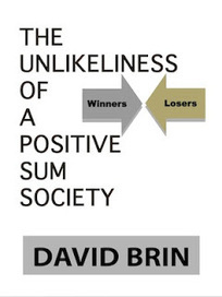 The Unlikeliness of a Positive Sum Society | Enlightenment Civilization: Looking Forward not Back | Scoop.it