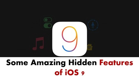 Top 5 Amazing Hidden Features of iOS 9 That You Must Know | Tech and Gadgets News | Scoop.it