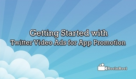 Getting Started with Twitter Video Ads for App Promotion | Online Media Marketing | Scoop.it
