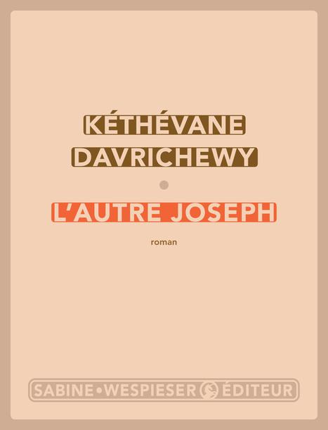 Sélection 2016 #PrixLitteraire Porte Dorée L'Autre Joseph, un roman de K. Davrichéwy, éd. S. Wespieser | Littérature et immigration- Musée de l'histoire de l'immigration | Scoop.it