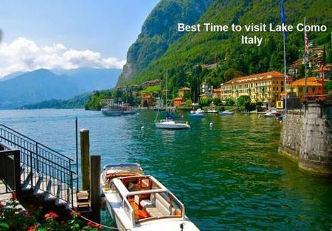 Best Time to visit Lake Como Italy | Tips for Lake Como Property buyers & Vacationers | Scoop.it