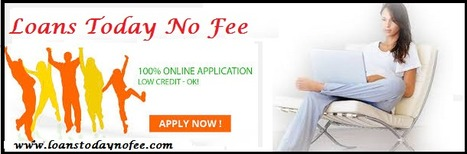 Loans Today No Fee- Reliable Financial Assistance To Handle Unwanted Cash Needs | Loans Today No Fee | Scoop.it
