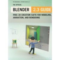 Ford Modeling Agency: The Official Blender 2.3 Guide: Free 3D Creation Suite for Modeling, Animation, and Rendering Review | Machinimania | Scoop.it