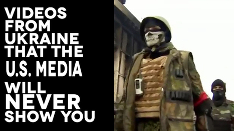 Videos From Ukraine that The U.S. Media Will Never Show You | Lies About Ukraine | Scoop.it
