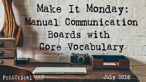 Make It Monday: Manual Communication Boards with Core Vocabulary | AAC: Augmentative and Alternative Communication | Scoop.it