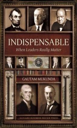 Interview – Harvard Business School professor Gautam Mukunda explains the secrets to being a better leader | leadership 3.0 | Scoop.it