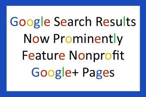 Google Search Results Now Prominently Feature Nonprofit Google+ Pages | Nonprofits & Social Media | Scoop.it