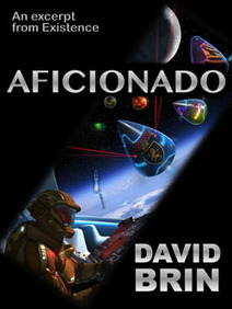 Aficionado (an excerpt from Existence) | David Brin's Uplift Universe | Scoop.it