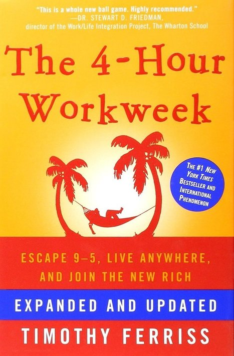The 4-Hour Workweek | Tim Ferriss | Business Bestseller | Self-Help | Non Fiction Book Reviews | Scoop.it