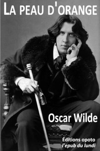 « La peau d'orange » d'Oscar Wilde à télécharger gratuitement | CaféAnimé | Scoop.it