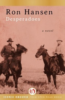 Riding With the Dalton Gang -- Desperadoes: A Novel, by Ron Hansen | Books, Writing, and Reviews | Scoop.it