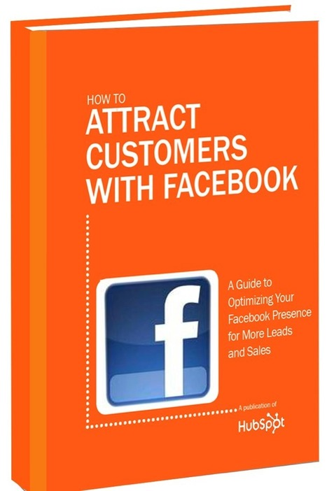 Free Ebook: How to Attract Customers with Facebook | Social media - E-reputation | Scoop.it