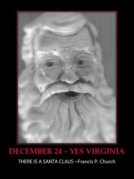 DECEMBER 24 ADVENT CALENDAR YES VIRGINIA THERE IS A SANTA CLAUS - e-Forwards.com - Funny Emails | Christmas and Easter Fun and Humour | Scoop.it