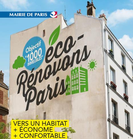 La Ville de Paris lance le programme Eco-Rénovons Paris | Paris se mobilise pour le climat | Scoop.it