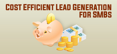 Cost Efficient Lead Generation for SMBs   Business Marketing Singapore   Tips for your lead generation   Scoop.it