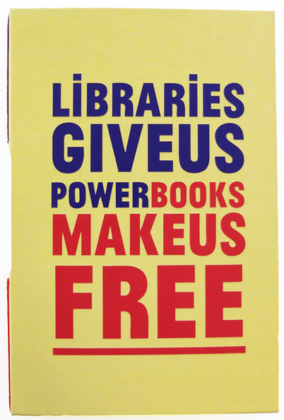 """""""Libraries Give Us Power Books Make Us Free"""" 