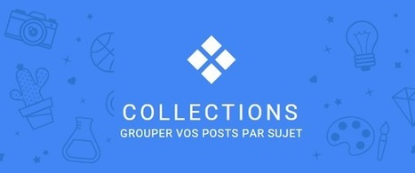 Google+ Collections est officiellement lancée | Pascal Faucompré, Mon-Habitat-Web.com | Scoop.it