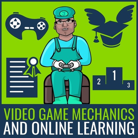 Video Game Mechanics and Online Learning | ICT for Education and Development | Scoop.it