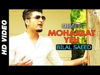 Mohabbat Yeh - Bilal Saeed Mp3 Song Download | Bollywood Updates | Scoop.it