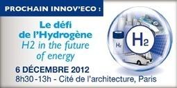 H2 : l'énergie de l'avenir, le 6 décembre à Paris | Biomimétisme-Economie Circulaire-Société | Scoop.it