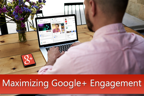#GooglePlus Engagement: Study Shows How to Maximize It | GooglePlus Expertise | Scoop.it
