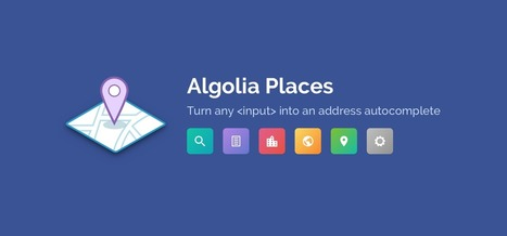 Algolia Places | Web tools and technologies | Scoop.it