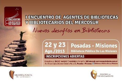 22 y 23 de agosto:  I Encuentro de Agentes de Bibliotecas y Bibliotecarios del Mercosur, Posadas | bibliotecologia | Scoop.it