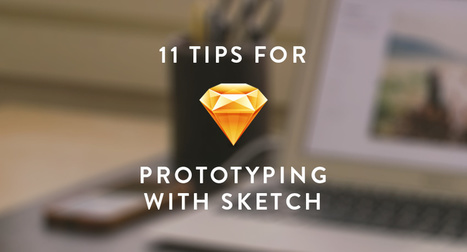 11 tips for prototyping with Sketch | Augmented Reality Games in Tourism | Scoop.it