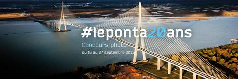 Jeu concours pour les 20 ans du Pont de Normandie #leponta20ans | Seine-Maritime Tourisme - Seine Maritime | CCI Le Havre | Scoop.it