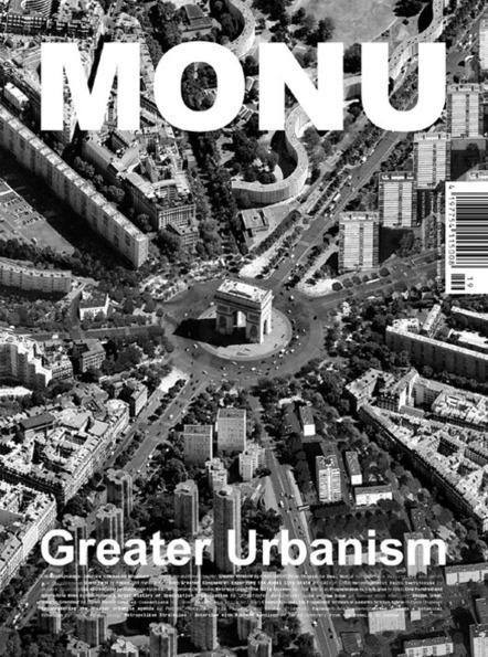 MONU Magazine New Issue: Greater Urbanism   URBANmedias   Scoop.it