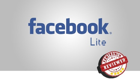 Facebook Lite Mobile App Review - TENTRONIX BLOGS | Social Media - the environment | Scoop.it